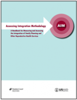 Assessing Integration Methodology (AIM): A Handbook for Measuring and Assessing the Integration of Family Planning and Other Reproductive Health Services