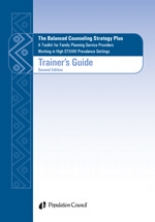 The Balanced Counseling Strategy Plus: A Toolkit for Family Planning Service Providers Working in High HIV/STI Prevalence Settings