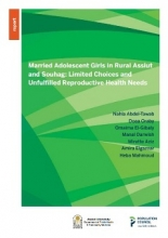 Married adolescent girls in rural Assiut and Souhag: Limited choices and unfulfilled reproductive health needs