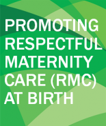 Respectful Maternity Care Resource Package